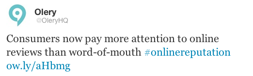 @OleryHQ twitter tweeting about online reviews more important than word-of-mouth #onlinereputation